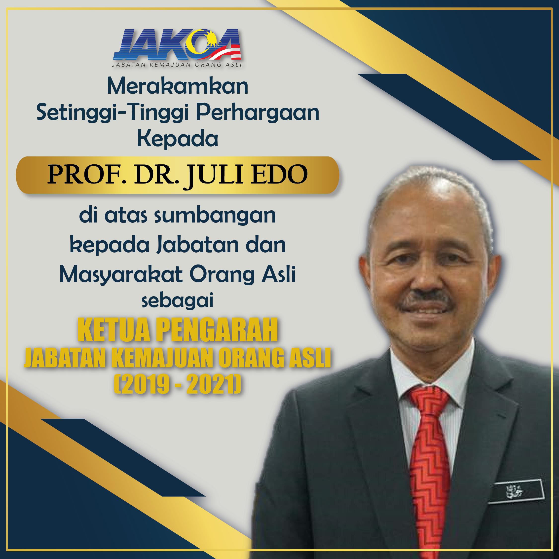 JAKOA merakamkan setinggi-tinggi penghargaan kepada Prof Dr. Juli Edo di atas sumbangan kepada jabatan dan masyarakat Orang Asli sebagai Ketua Pengarah JAKOA (2019-2021)